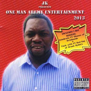 JK Presents One Man Army Entertainment 2013