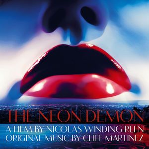 The Neon Demon (Original Soundtrack)
