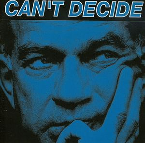 Can't Decide [Import]