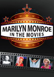 Marilyn Monroe: In the Movies