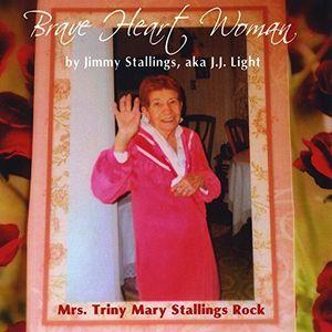 Brave Heart Woman: Mrs. Triny Mary Stallings Rock