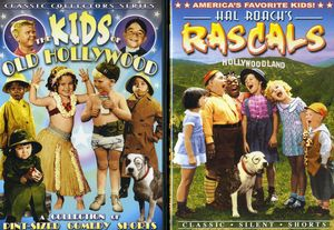 Kids of Hollywood: Hal Roachs Rascals /  Kids of Old Hollywood
