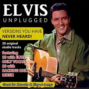 Elvis Unplugged: Versions You Have Never Heard