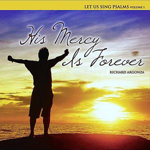 Let Us Sing Psalms: His Mercy Is Forever 1