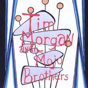Tim Morgan & the Mojo Brothers