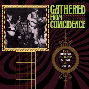 Gathered From Coincidence: British Folk-Pop Sound Of 1965-1966 / Various [Import]