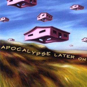 Apocalypse Later on