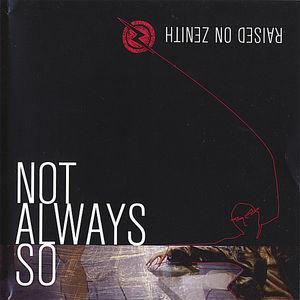 Not Always So