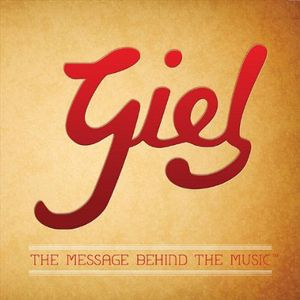 Giel: The Message Behind the Music