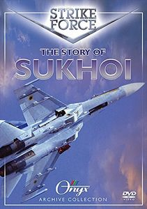 Strike Force: Story of Sukhoi