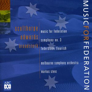 Sculthorpe: Music for Federation /  Edwards Sym No3
