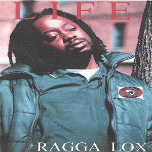 Ragga Lox : Life