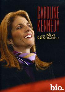 Caroline Kennedy: The Next Generation
