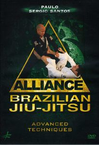 Alliance Brazilian Jiu-Jitsu: Advanced Techniques