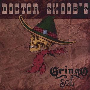 Doctor Skoob's Gringo Sol