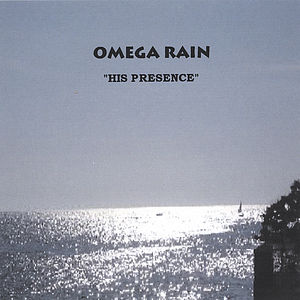 Omega Rain His Presence