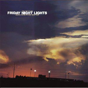 Friday Night Lights (Original Motion Picture Soundtrack)