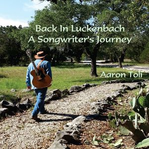 Back in Luckenbach: A Songwriters Journey