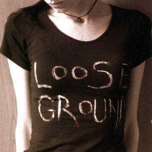 Loose Ground