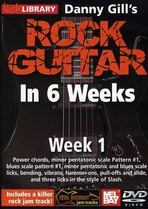Danny Gill's Rock Guitar in 6 Weeks: Week 1