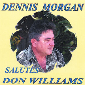Dennis Morgan Salutes Don Williams