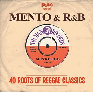 Trojan Presents: Mento & R&B-40 Roots [Import]