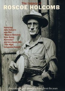 The Legacy of Roscoe Holcomb