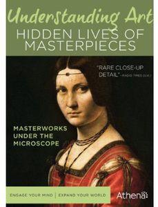 Understanding Art: Hidden Lives of Masterpieces