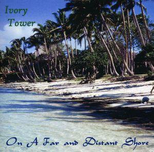 On a Far & Distant Shore