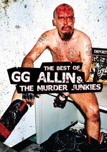 The Best of GG Allin & the Murder Junkies