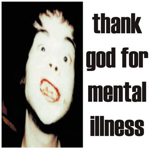 Thank God for Mental Illness