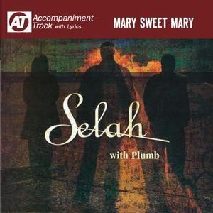 Mary Sweet Mary (Accompaniment Track)