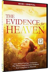 The Evidence for Heaven: Miraculous Messages /  End Times How Closer