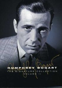 Humphrey Bogart: The Signature Collection Volume II