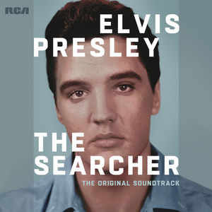 Elvis Presley: The Searcher (The Original Soundtrack) , Elvis Presley