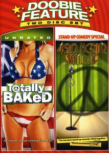 Doobie Feature: Totally Baked /  420 Hour Stand-Up