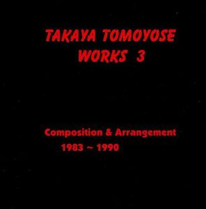 Takaya Tomoyose Work 3: Composition & Arrangement