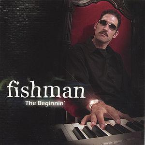 Fishman the Beginnin'