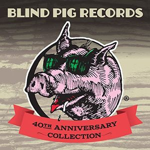Blind Pig Records 40th Anniversary (Various Artists)