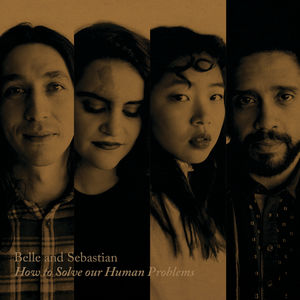 How To Solve Our Human Problems (part 1) , Belle and Sebastian