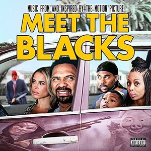 Meet The Blacks (Music From and Inspired By The Motion Picture) [Explicit Content]