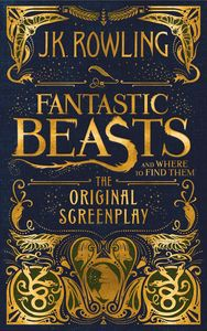 FANTASTIC BEASTS AND WHERE TO FIND THEM SCREENPLAY