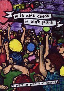 If It Ain't Cheap, It Ain't Punk: Fifteen Years of Plan-It X Records