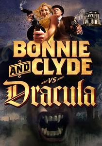 Bonnie and Clyde Vs Dracula