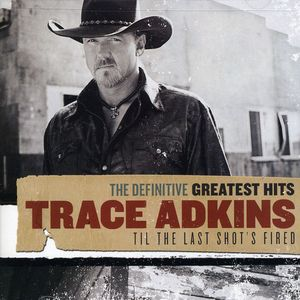 Definitive Greatest Hits: Til THE Last Shot's Fired