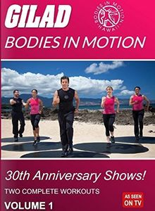 Gilad Bodies in Motion: 30th Anniversary Shows Volume 1