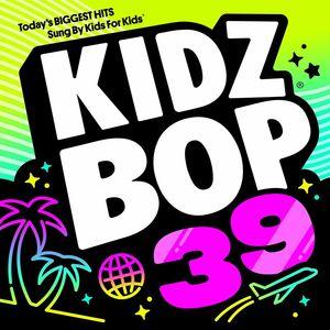 Kidz Bop, Vol. 39 , Kidz Bop Kids