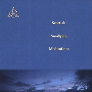 Scottish Smallpipe Meditations