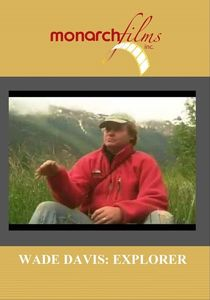 Wade Davis: Explorer