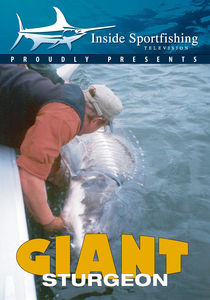 Inside Sportfishing: Giant Sturgeon